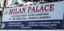 MILAN PALACE IN RANCHI